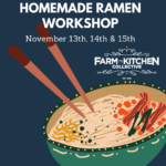 Accouncing our Homemade Ramen Workshop on November 13, 14 and 15th